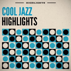 Cool Jazz Highlights
