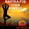 Mantra for Yoga Powers: Dhyaanguru Your Guide to Spiritual Healing