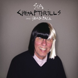 Cheap Thrills (feat. Sean Paul) - Single by Sia on Apple Music
