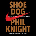 Shoe Dog: A Memoir by the Creator of Nike (Unabridged)