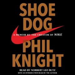 Shoe Dog: A Memoir by the Creator of Nike (Unabridged)