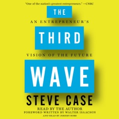 The Third Wave: An Entrepreneur's Vision of the Future (Unabridged)