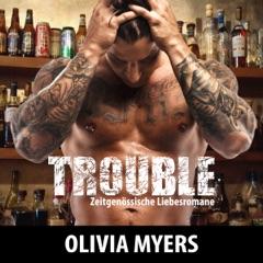 Zeitgenössische Liebesromane: Trouble [Contemporary Romance Novel: Trouble] (Unabridged)