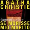 Se morisse mio marito: Un mistero per Hercule Poirot - Agatha Christie