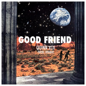 Quinn XCII - Good Friend