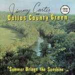 Jimmy Carter and Dallas County Green - Honey Dew