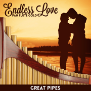 Endless Love - Pan Flute Gold - Great Pipes