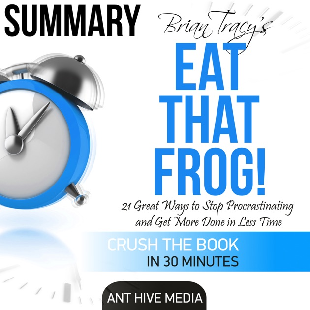 Brian Tracys Eat That Frog Unabridged By Ant Hive Media
