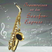 Traumreisen mit dem Saxofon-Express (Musik auf Deutsch)
