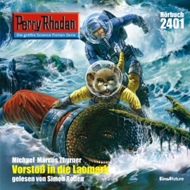 Vorstoß in die LAOMARK (Perry Rhodan 2401) - Michael Marcus Thurner mp3 listen download