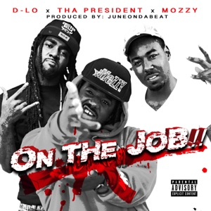 On the Job (feat. Mozzy & D-Lo) - Single Mp3 Download