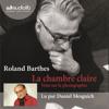 La chambre claire: Note sur la photographie suivi d'un entretien avec Benoît Peeters - Roland Barthes