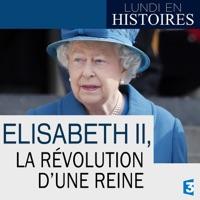 Télécharger Lundi en histoires : Elisabeth II, la révolution d'une reine Episode 1
