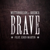 Brave (feat. Eden Martin) [Radio Edit] - Single