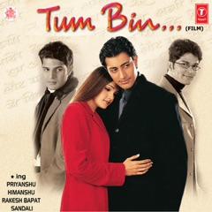 Tum Bin (Original Motion Picture Soundtrack)