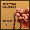 Spiritual Mantras Vol 1