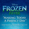Making Today a Perfect Day From Frozen Fever Single