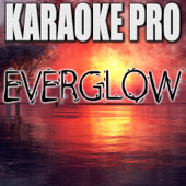 Everglow (Originally Performed by Coldplay) [Instrumental Version]