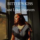 Just Like Heaven - Bitter's Kiss
