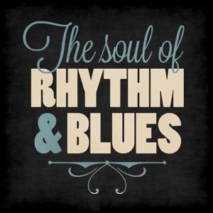 The Soul of Rhythm & Blues