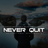 Never Quit Motivational Speech V2.0 (feat. Walter Bond & Jones 2.0)