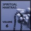 Spiritual Mantras Vol 6