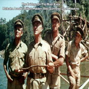 The River Kwai March Colonel Bogey March (feat. William Holden, Alec Guinness & Jack Hawkins) - Malcolm Arnold - Malcolm Arnold