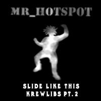 Mr_hotspot - Slide Like This Krewlibs, Pt. 2 - Single