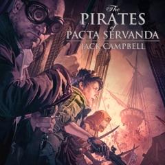 The Pirates of Pacta Servanda: The Pillars of Reality, Book 4 (Unabridged)