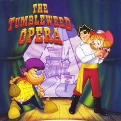 The Tumbleweed Opera