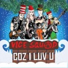 Coz I Luv U - Single, Vice Squad