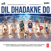 Dil Dhadakne Do (Original Motion Picture Soundtrack) - Shankar-Ehsaan-Loy - Shankar-Ehsaan-Loy
