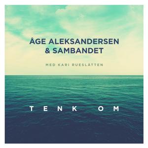 Åge Aleksandersen - Tenk Om