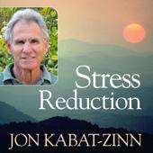 Jon Kabat Zinn - Stress Reduction
