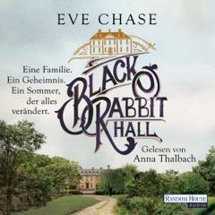 Black Rabbit Hall: Eine Familie. Ein Geheimnis. Ein Sommer, der alles verändert