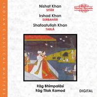 Nishat Khan, Irshad Khan & Shafaatullah Khan - Rag Bhimpalasi & Rag Tilak Kamod artwork