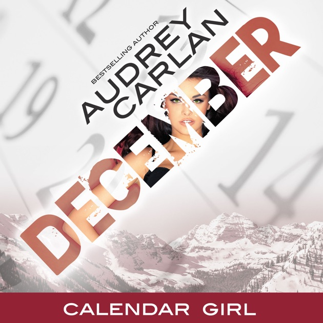 December Calendar Girl Book 12 Unabridged By Audrey Carlan