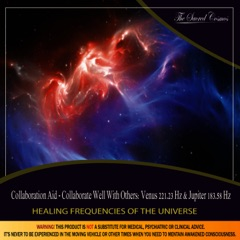 Collaboration Aid - Collaborate Well With Others: (Binaural Beats & Isochronic Tones Venus 221.23 Hz & Jupiter - 183.58 Hz)