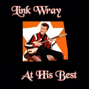 Link Wray at His Best