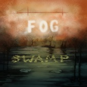 Fog Swamp - Split the Sky