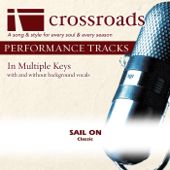 Sail On (Performance Track High with Background Vocals in Bb) - Crossroads Performance Tracks