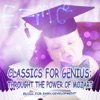 Classics for Genius: Through the Power of Mozart - Music for Baby Development, Be Smart with Einstein Effect, Easy Listening for Kids, Brain Growth