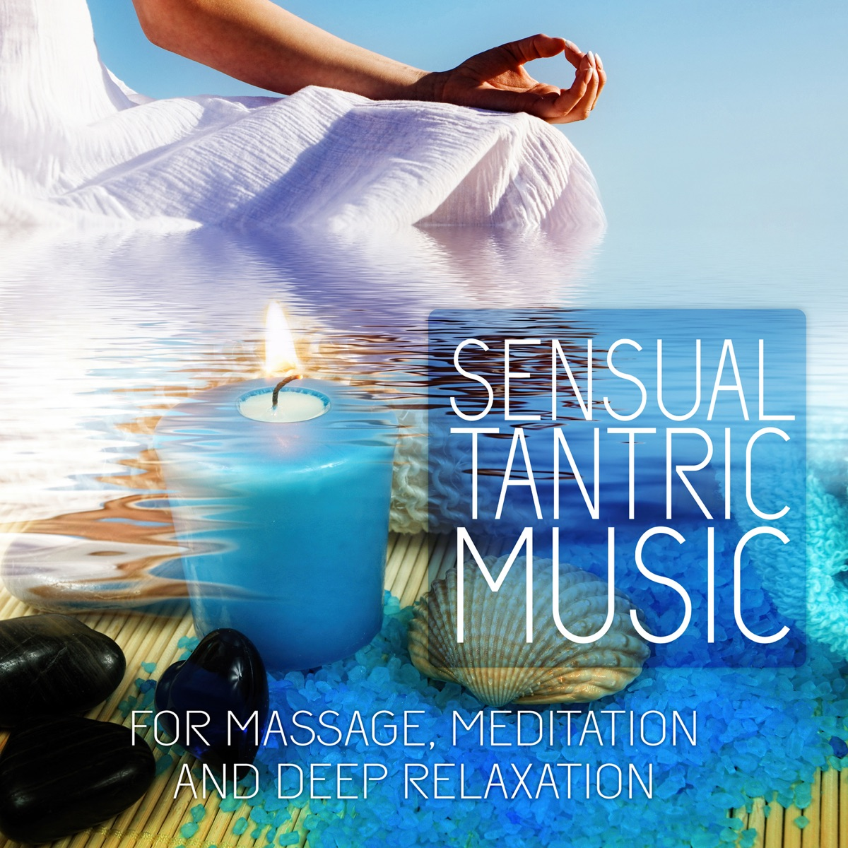 ... Sensual Tantric Music: Tantra Music for Meditation, Sex Relaxation,  Intimacy and Deep Massage ...