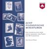 Herman Philipse - Acht filosofische miniaturen. Een hoorcollege over grote denkers van Plato tot Wittgenstein artwork