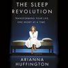 Arianna Huffington - The Sleep Revolution: Transforming Your Life, One Night at a Time (Unabridged) artwork