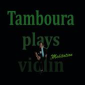 Thais: Meditation - Tamboura Plays Violin