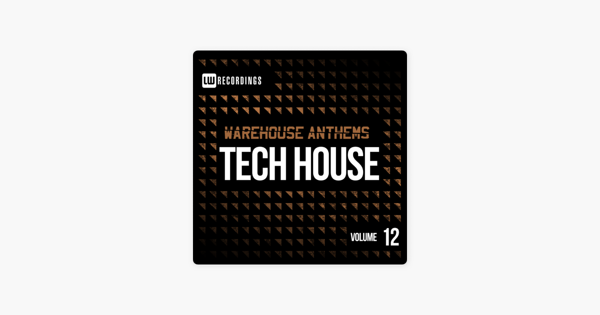 Warehouse Anthems: Tech House, Vol  12 by Various Artists