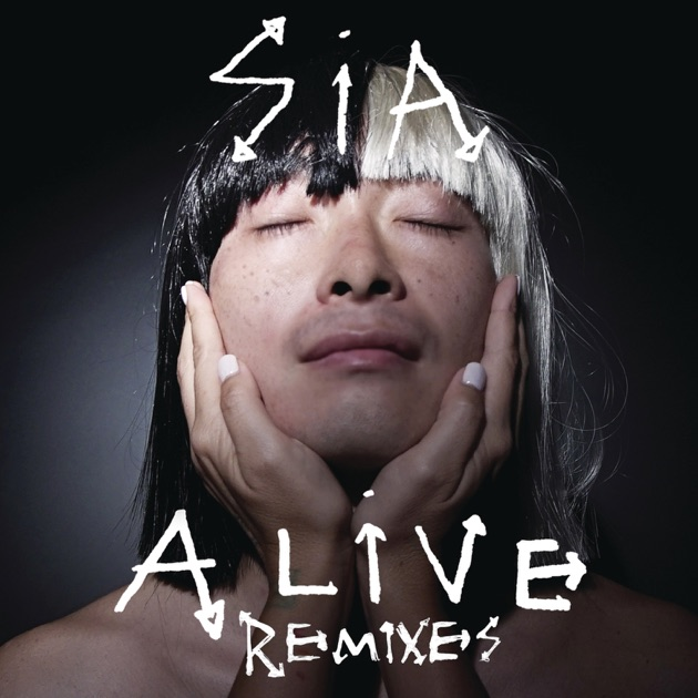 Alive (Remixes) - EP by Sia on Apple Music