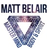 Master Mind, Body & Spirit with Matt Belair