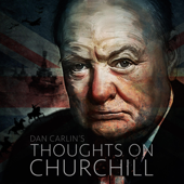Episode 11  Thoughts On Churchill-Dan Carlin